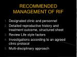 recommended management of rif