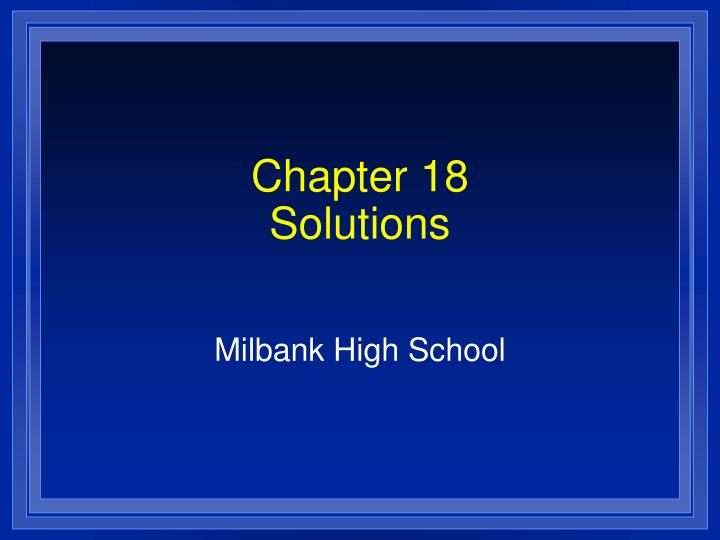 Chapter 18 solutions