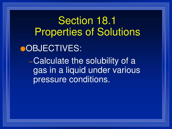 Section 18 1 properties of solutions3