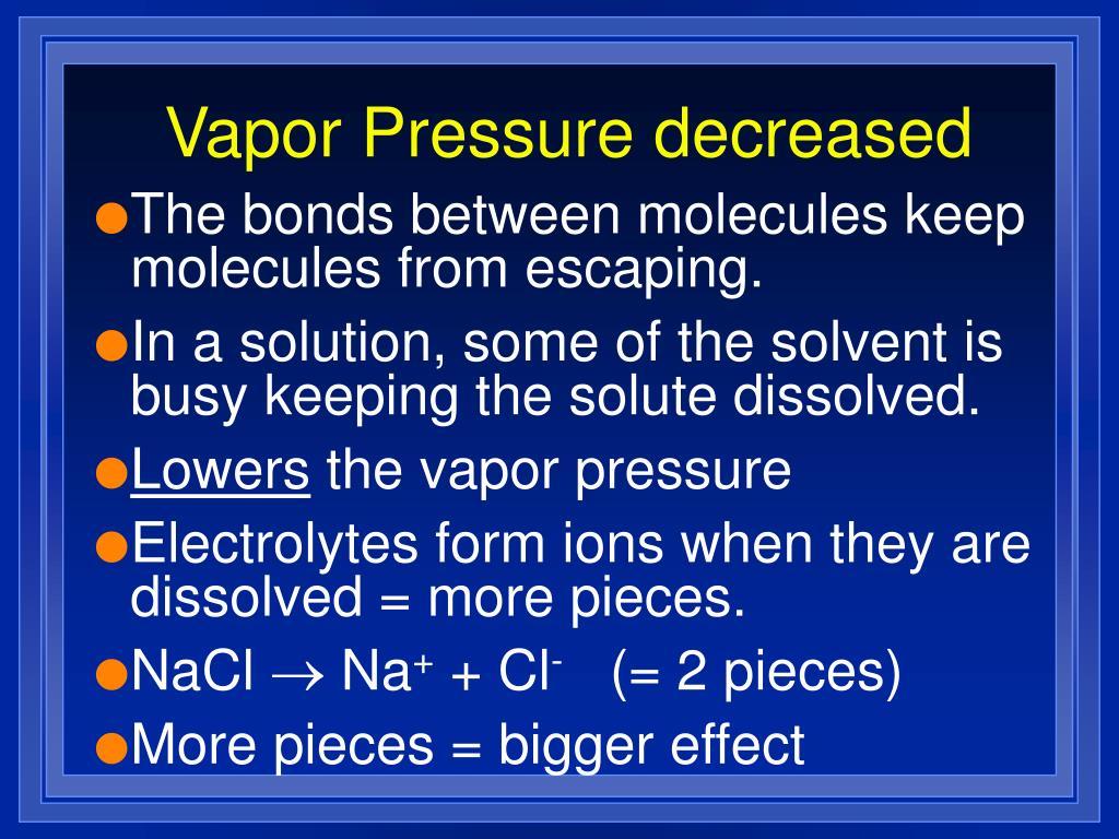 Vapor Pressure decreased