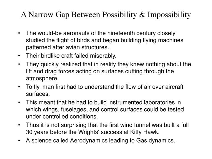 A narrow gap between possibility impossibility