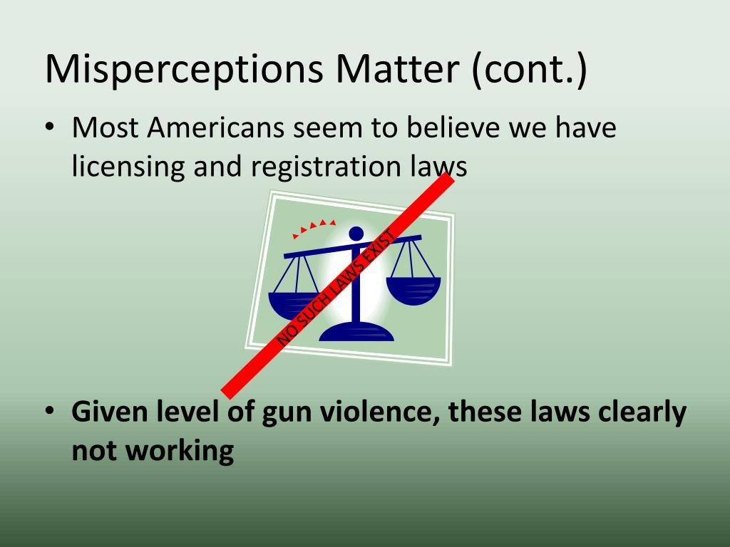 Misperceptions Matter (cont.)