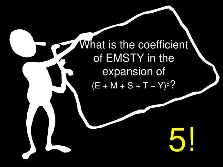 What is the coefficient of EMSTY in the expansion of