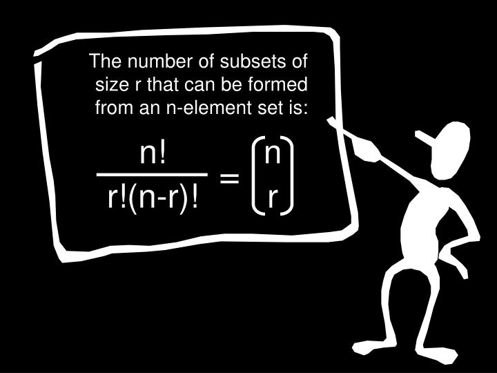 The number of subsets of size r that can be formed from an n-element set is: