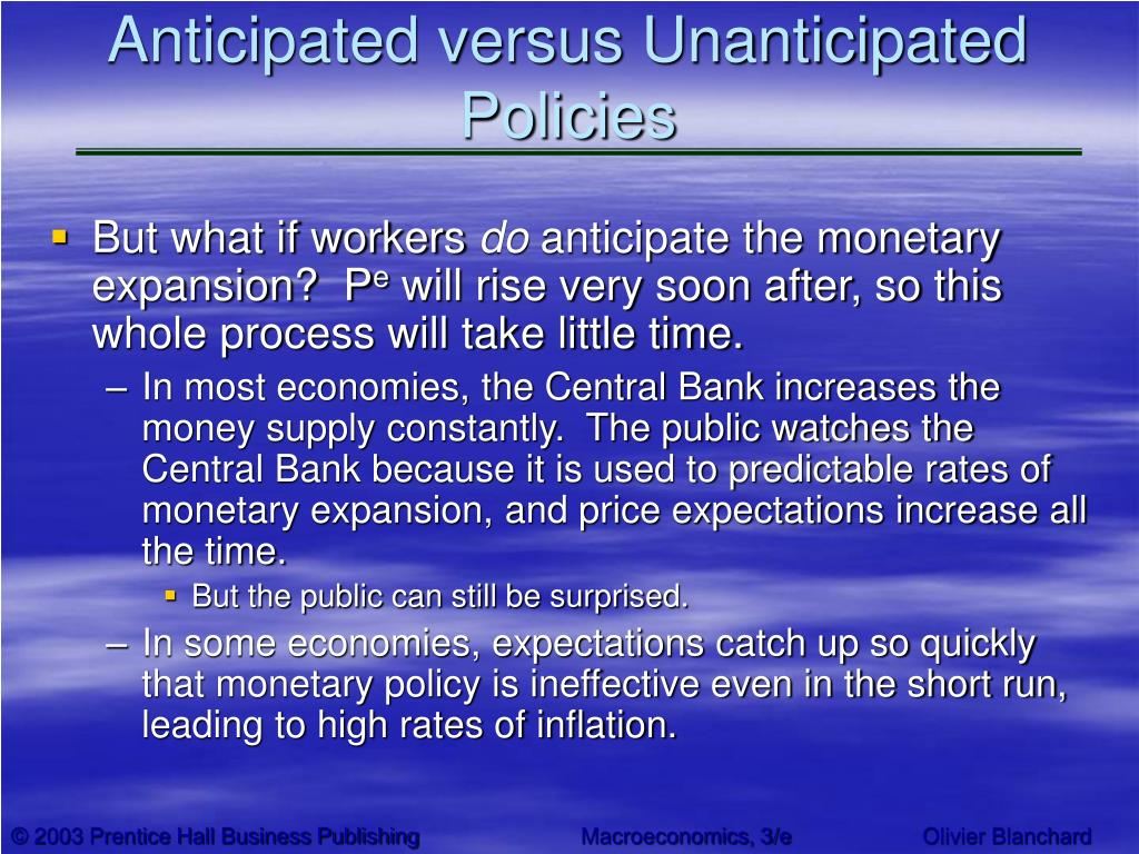 Anticipated versus Unanticipated Policies