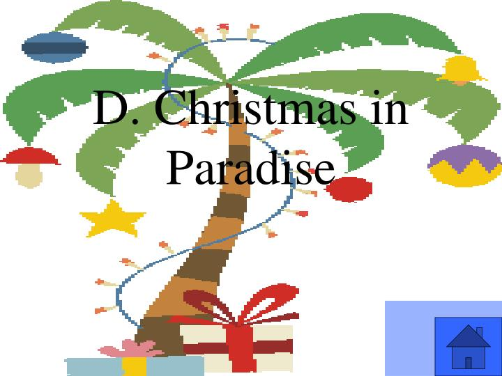 D. Christmas in Paradise
