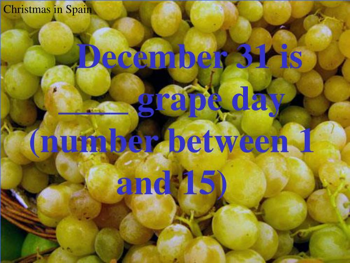 December 31 is ____ grape day
