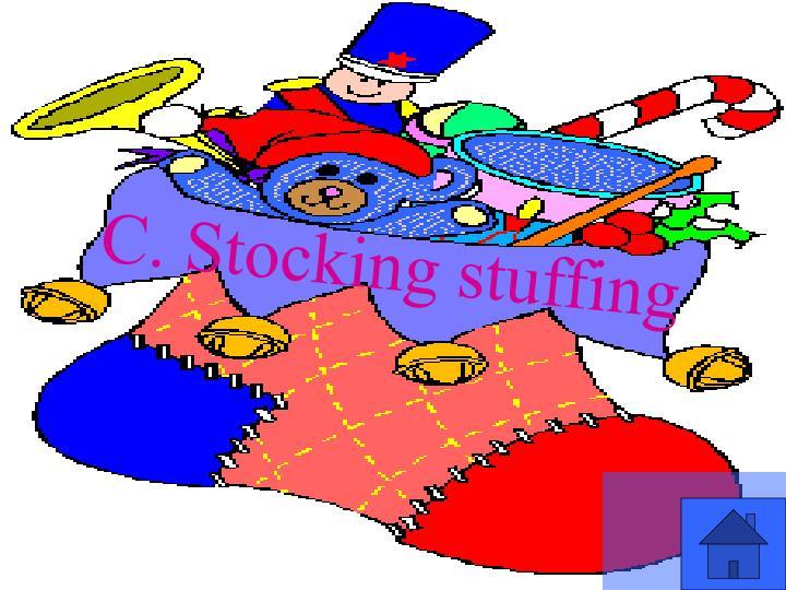 C. Stocking stuffing