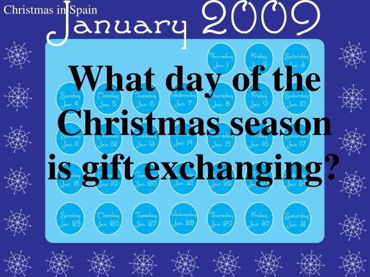 What day of the Christmas season is gift exchanging?