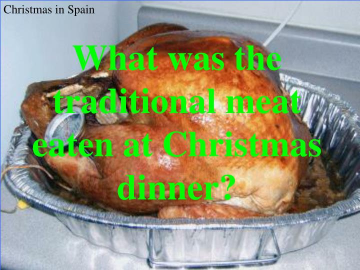 What was the traditional meat eaten at Christmas dinner?