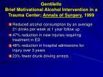 gentilello brief motivational alcohol intervention in a trauma center annals of surgery 19993