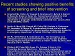 recent studies showing positive benefits of screening and brief intervention