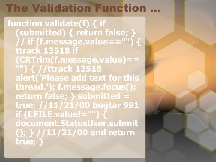 The Validation Function …
