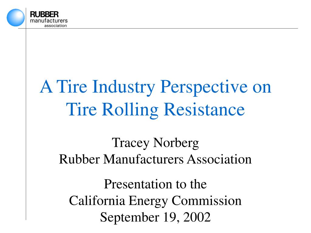 a tire industry perspective on tire rolling resistance l.