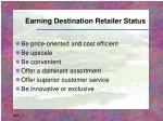 earning destination retailer status