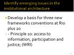 identify emerging issues in the institutional architecture