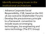 identify emerging issues in the institutional architecture21