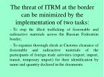 the threat of itrm at the border can be minimized by the implementation of two tasks