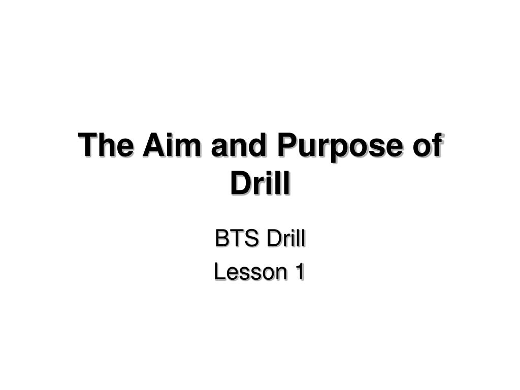 the aim and purpose of drill l.