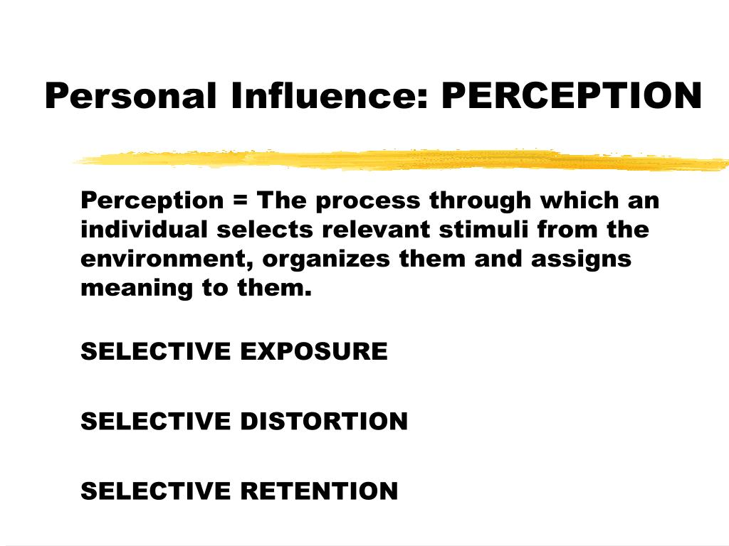 Personal Influence: PERCEPTION