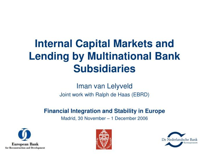 Internal capital markets and lending by multinational bank subsidiaries