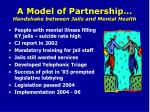 a model of partnership handshake between jails and mental health