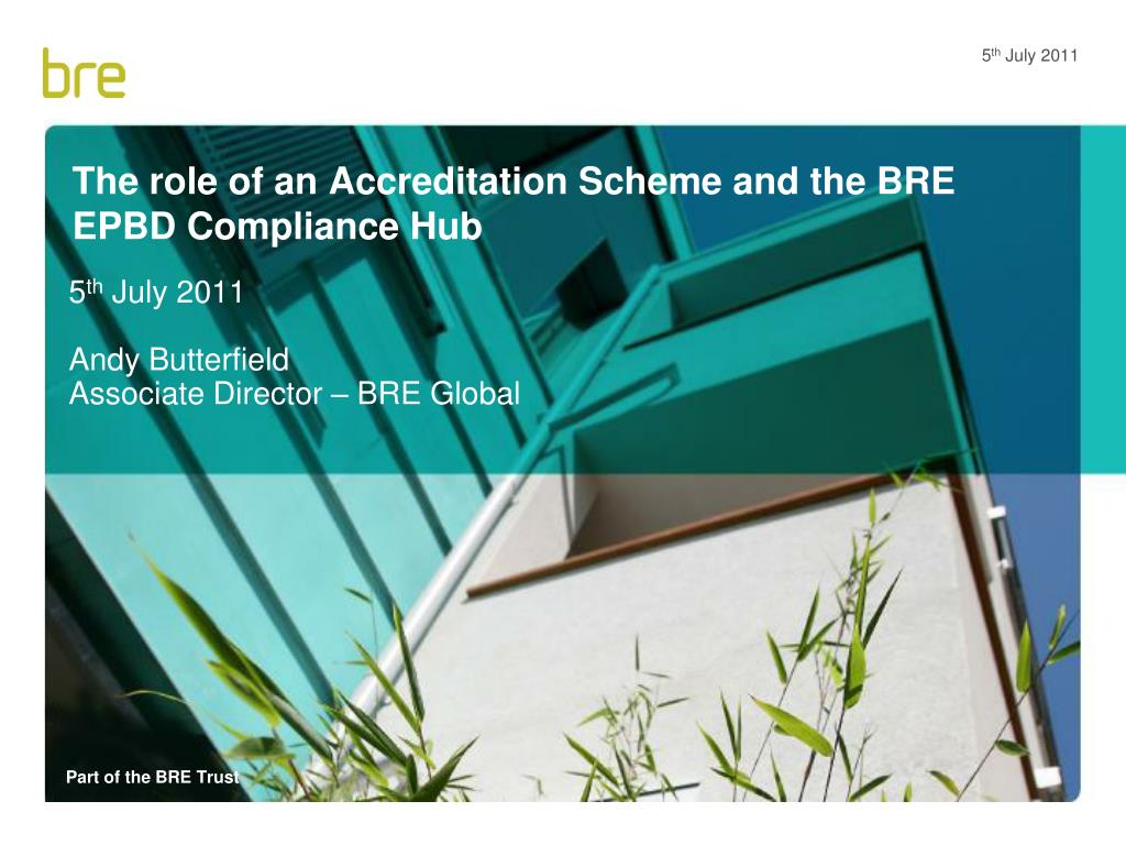 the role of an accreditation scheme and the bre epbd compliance hub l.
