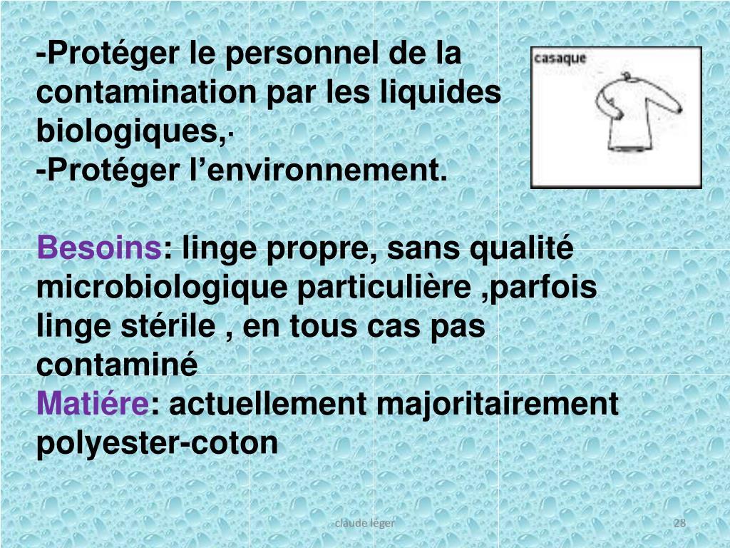 -Protéger le personnel de la contamination par les liquides biologiques,·