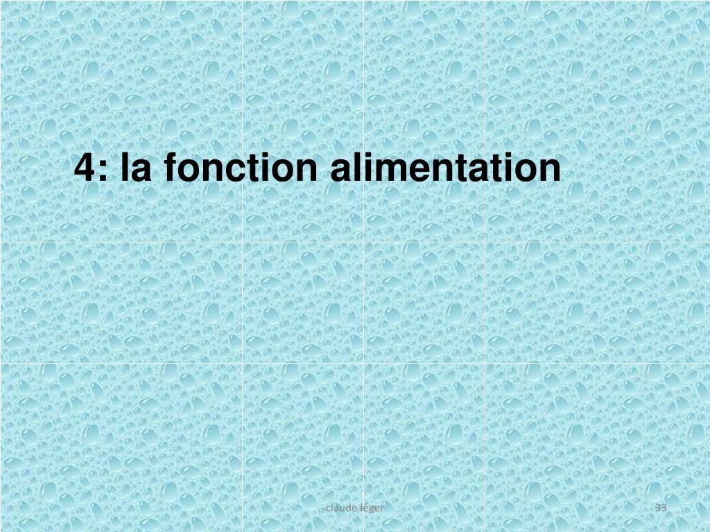 4: la fonction alimentation