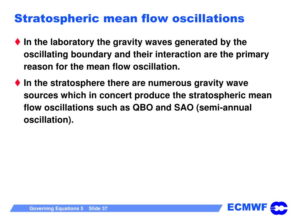Stratospheric mean flow oscillations