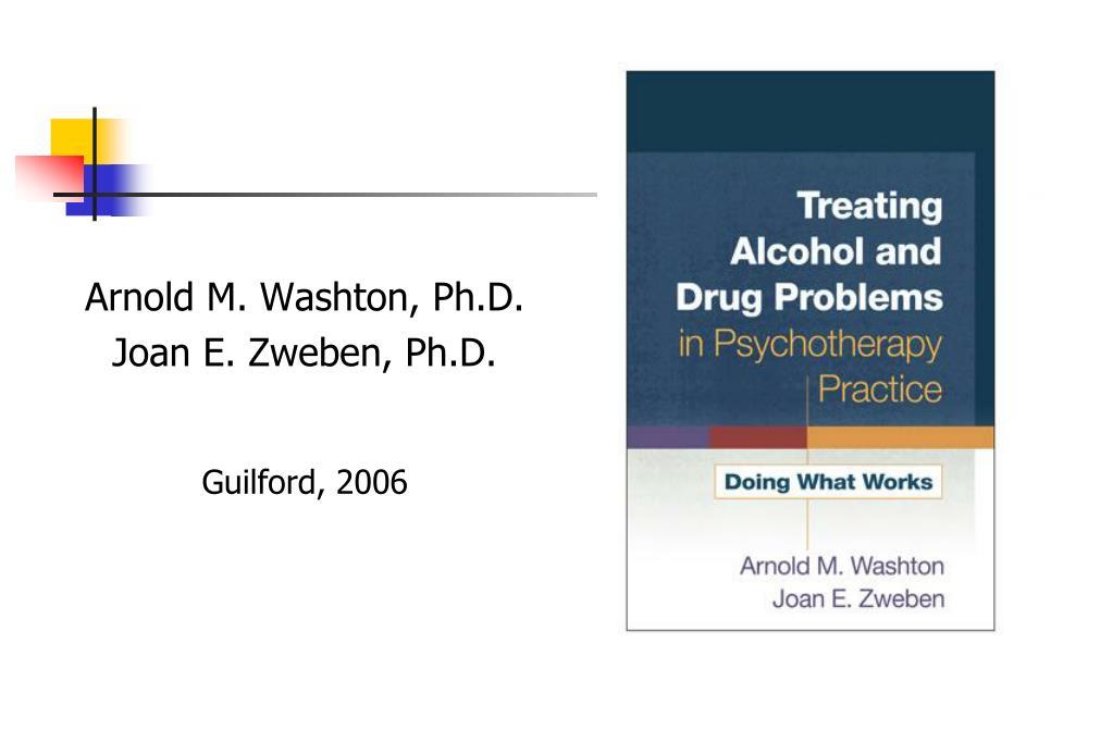 Arnold M. Washton, Ph.D.