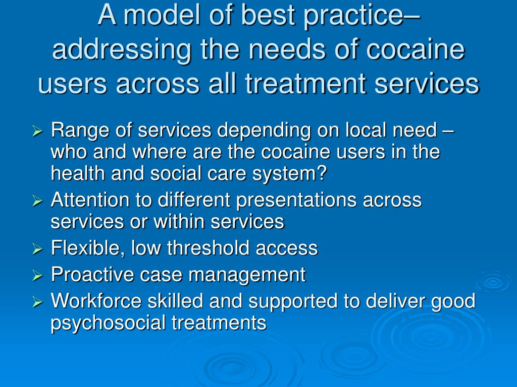 A model of best practice– addressing the needs of cocaine users across all treatment services