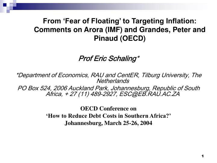 From 'Fear of Floating' to Targeting Inflation: Comments on Arora (IMF) and Grandes, Peter and P...