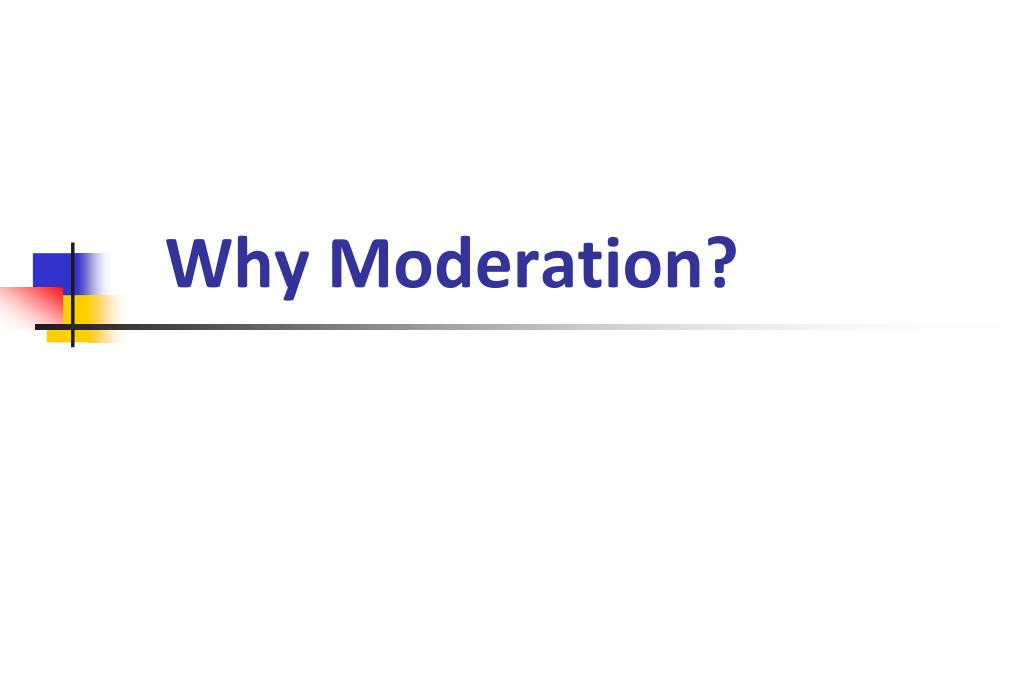 why moderation l.