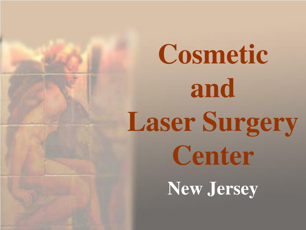 cosmetic and laser surgery center new jersey l.