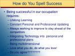 how do you spell success