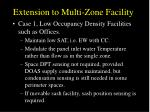 extension to multi zone facility