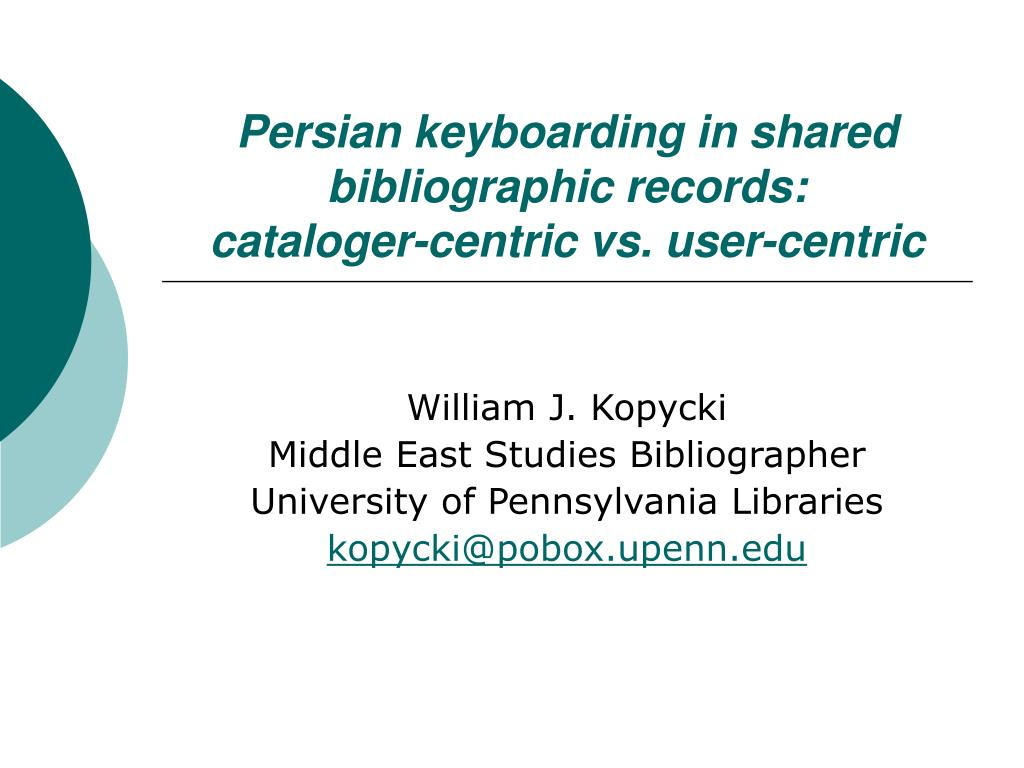 persian keyboarding in shared bibliographic records cataloger centric vs user centric l.