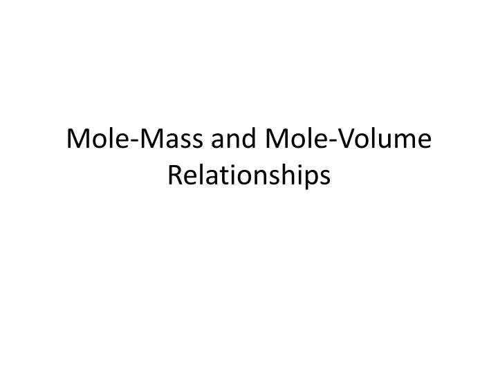 mole mass and mole volume relationships n.
