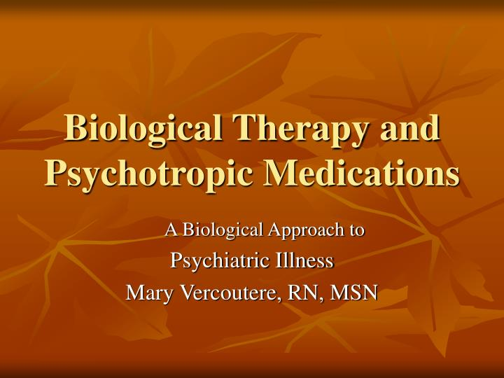 Biological therapy and psychotropic medications