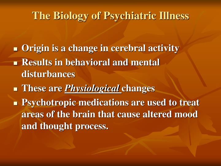 The biology of psychiatric illness