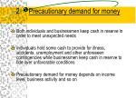 2 precautionary demand for money