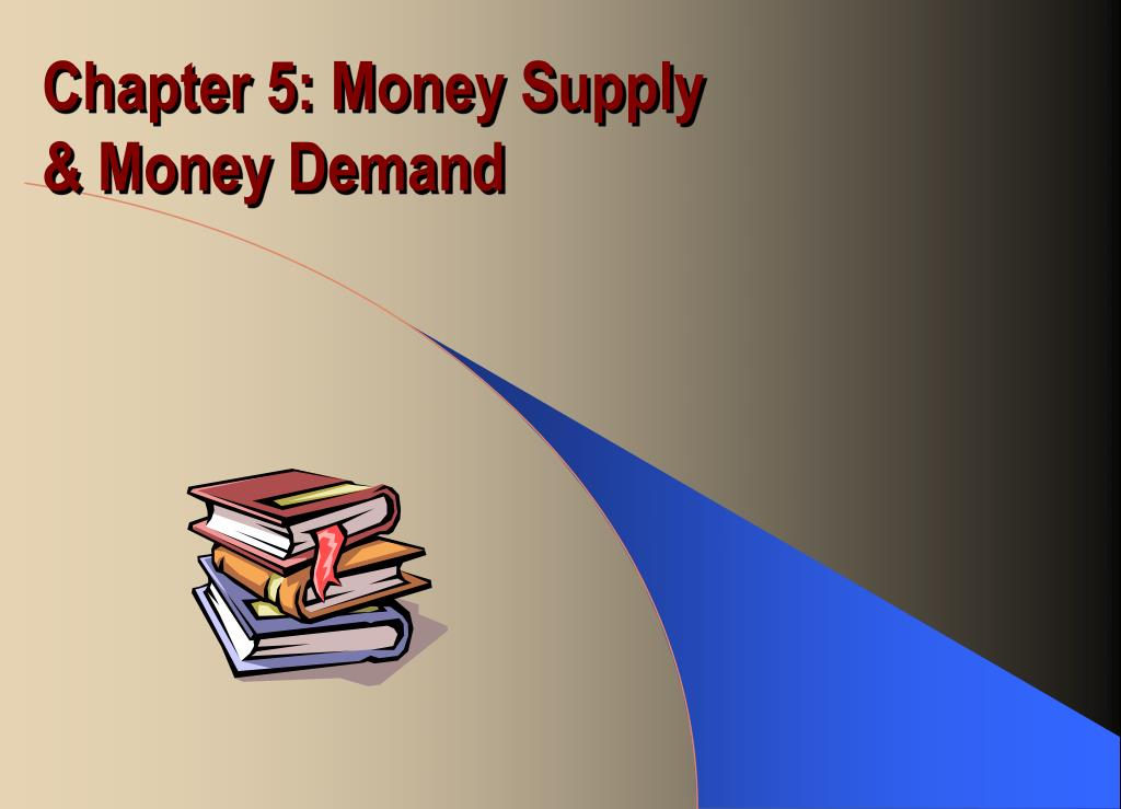 chapter 5 money supply money demand l.