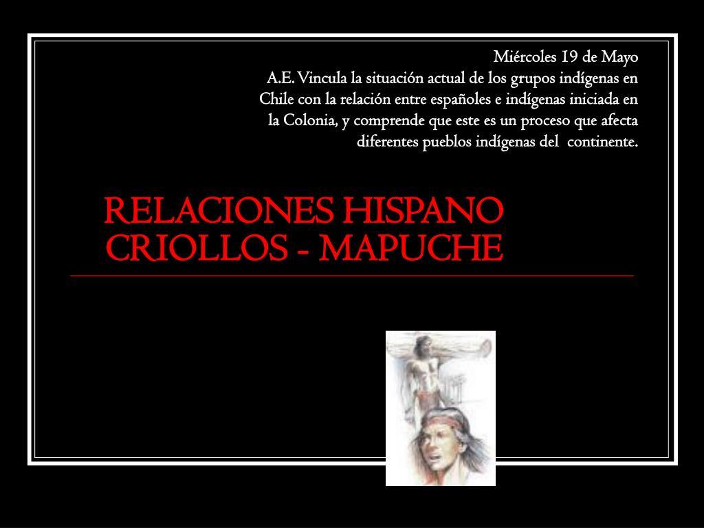 relaciones hispano criollos mapuche l.