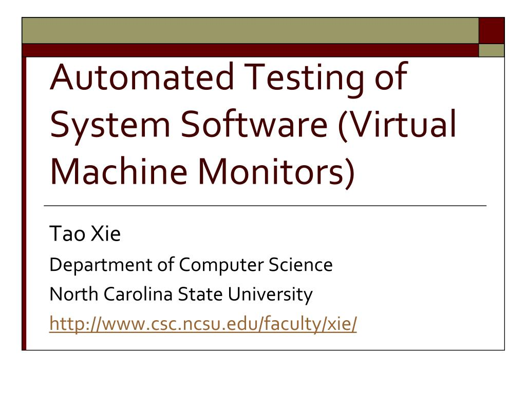 automated testing of system software virtual machine monitors l.