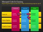 managed code in gaming improving developer productivity while maintaining program speed42