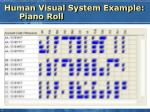 human visual system example piano roll