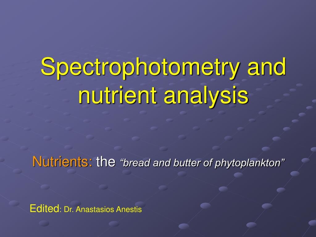 spectrophotometry and nutrient analysis l.