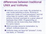 differences between traditional unix and vxworks