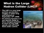 what is the large hadron collider lhc